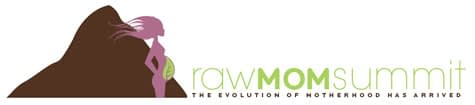 Sign up for the Raw Mom Summit